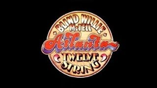 BLIND WILLIE  McTELL -  ATLANTA TWELVE STRING (FULL ALBUM)