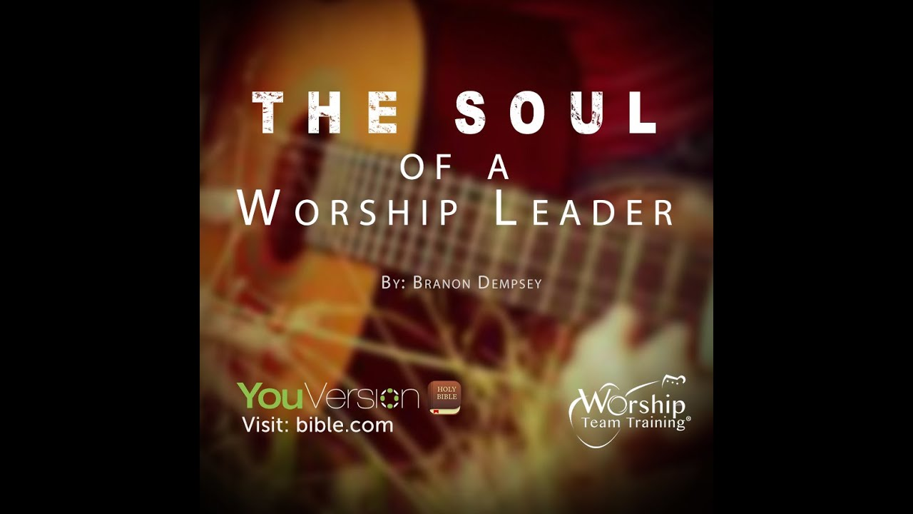 Day 14 The Soul of a Worshipper | Worship Team Training | YouVersion Bible  Daily Reading Plan
