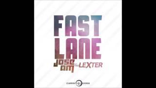 Gambar cover Jose AM feat Lexter - Fast Lane (Jack Mazzoni remix)