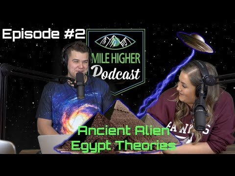 Podcast #2 - Ancient Egypt Alien Theories