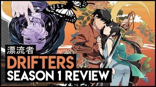 Drifters Season 1 Review