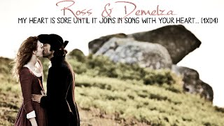 Ross & Demelza | My heart is sore until it joins in song with your heart... (1x04)