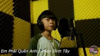 Nghệ An   Cậu bé Hà Tĩnh hát  Em phải quên anh  đỉnh ♥