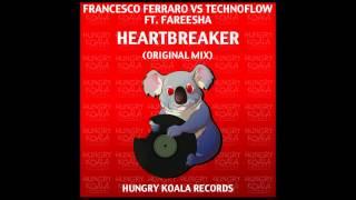 Francesco Ferraro Vs Technoflow Ft. Fareesha - Heartbreaker (Original Mix)