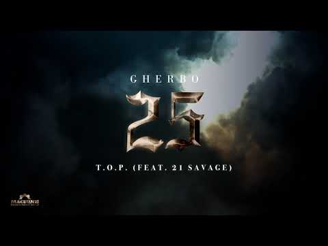 Download G Herbo - T.O.P. feat. 21 Savage (Official Audio)