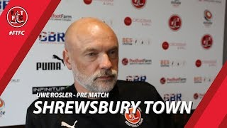 Uwe Rosler ahead of Shrewsbury Town | Pre Match
