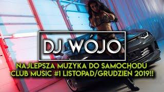 ✯ Najlepsza Muzyka Do Samochodu ✅ Club Music #1 Listopad/Grudzień 2019
