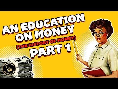 An Education On Money - (The History Of Money) Part 1