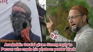Asaduddin Owaisi ne karara Jawab diya jisne Asad owaisi ke Poster kala kiya    TD News 24x7