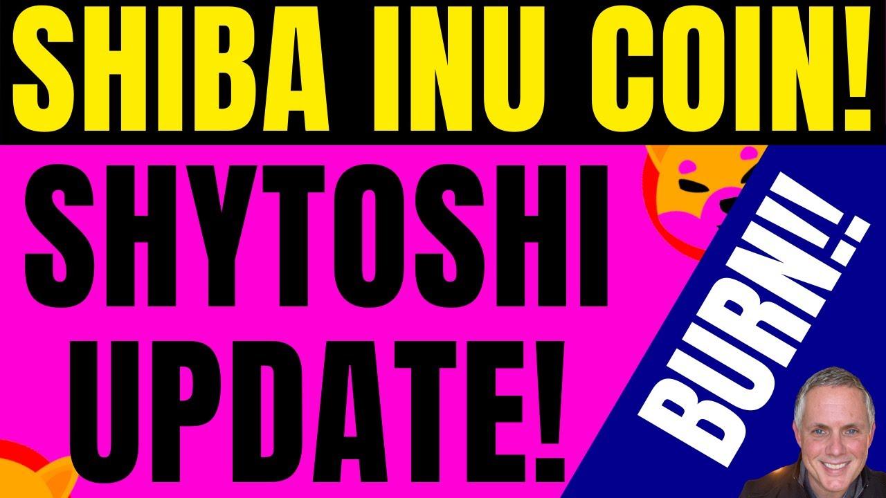 SHYTOSHI HAS SPOKEN! NEW BURN INFO! MAJOR SHIBA INU NEWS – SHIBA INU GAME COMING!