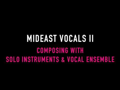 Mideast II | Composing  with Solo Instruments & Vocal Ensemble