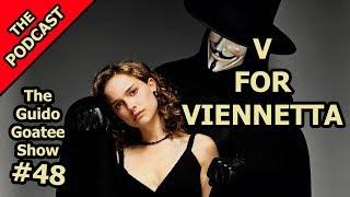V For Vendetta The GRS Show 48