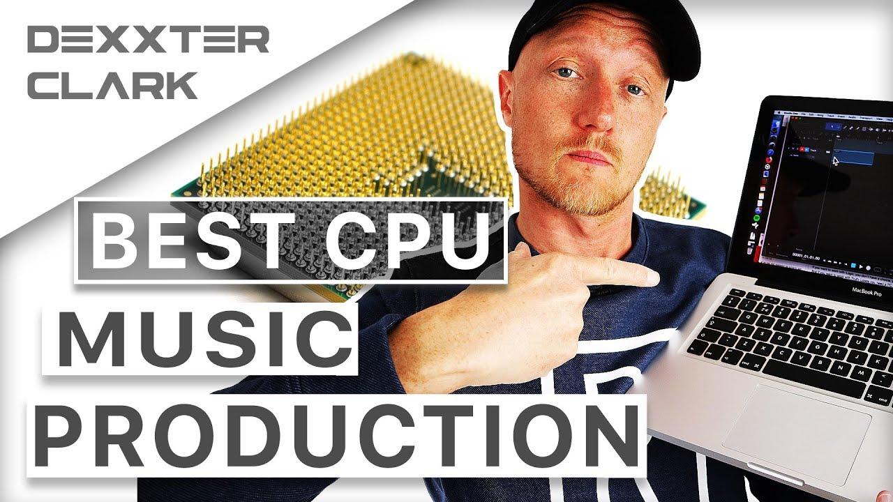 What CPU processor do i need for music production? Xeon Core i5 i7 Ryzen?