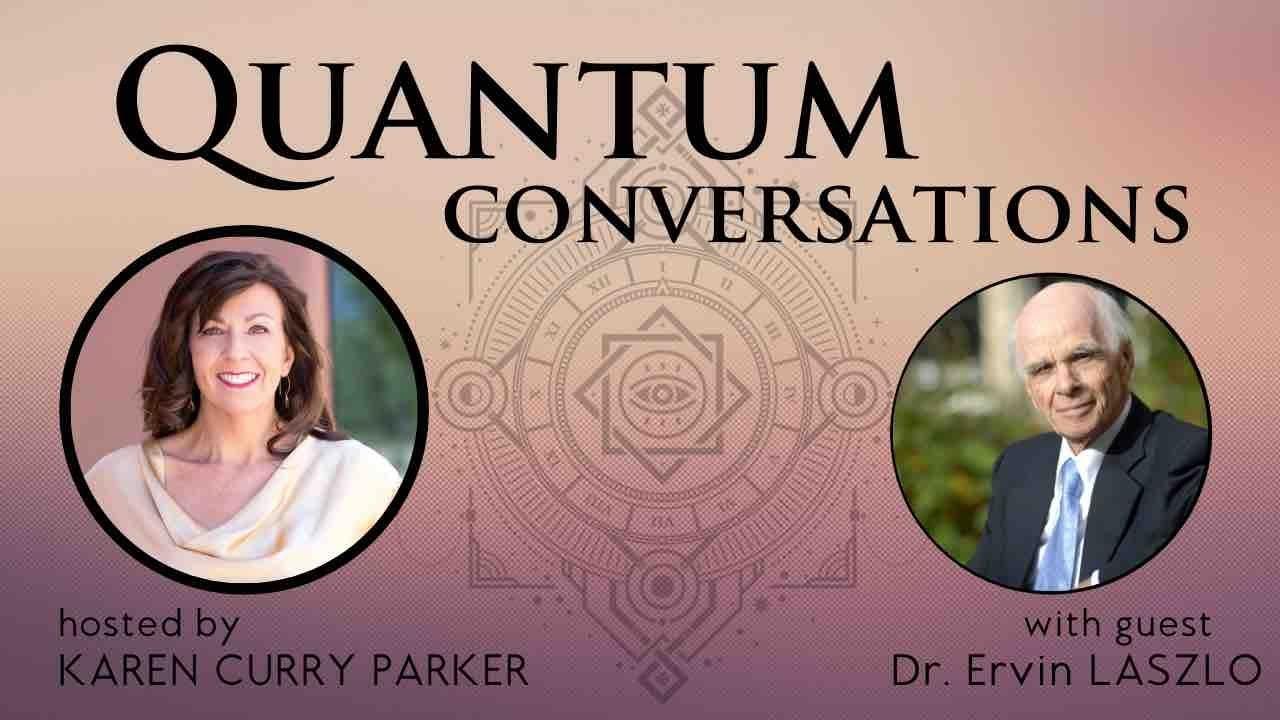 Quantum Conversations with Guest Ervin László