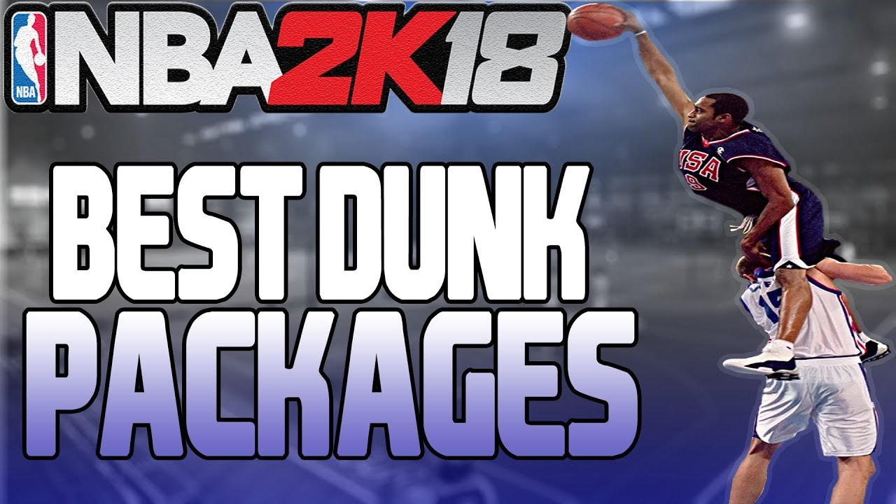 BEST DUNK PACKAGES IN NBA 2K18!!! UNBLOCKABLE DUNKS ALL ARCHETYPES