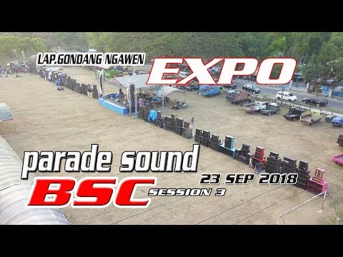 LIVE STREAMING BSC SESSION 3?? LAP.GONDANG NGAWEN // PARADE SOUND SYSTEM // EXPOI