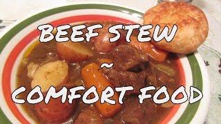 Beef Stew  ~  Comfort Food