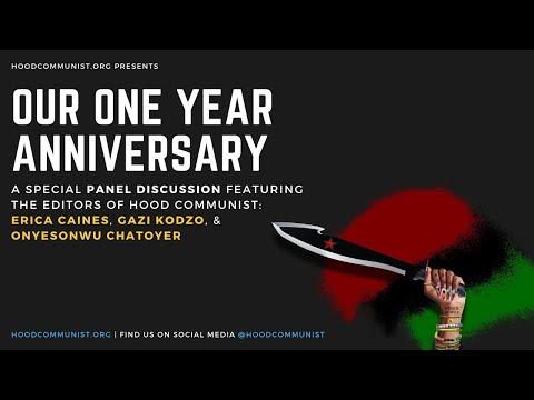 Hood Communist - One Year Anniversary Panel
