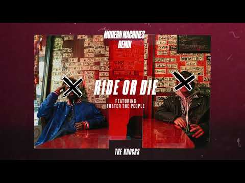 The Knocks  Ride Or Die feat Foster The People Modern Machines Remix