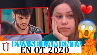 """La_dura_confesión_de_Eva_en_OT_2020:_""""no_sé_por_qué_me_lié_con_él""""_tras_el_bajón_de_Rafa"""