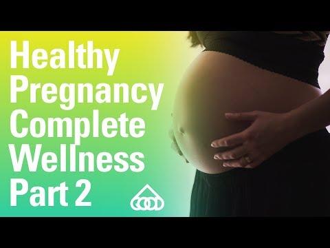 Healthy Pregnancy Complete Wellness【Part 2】