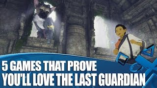 5 Games That Tell You If You'll Love The Last Guardian