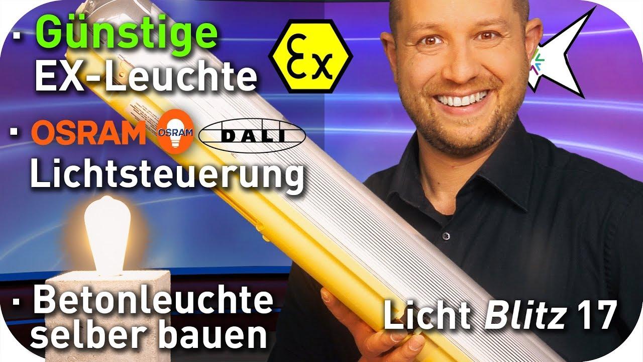 Günstige Ex-Leuchte Zalux Acquex   OSRAM Lichtsteuerung   Betonleuchte selber machen   Lichtblitz 17