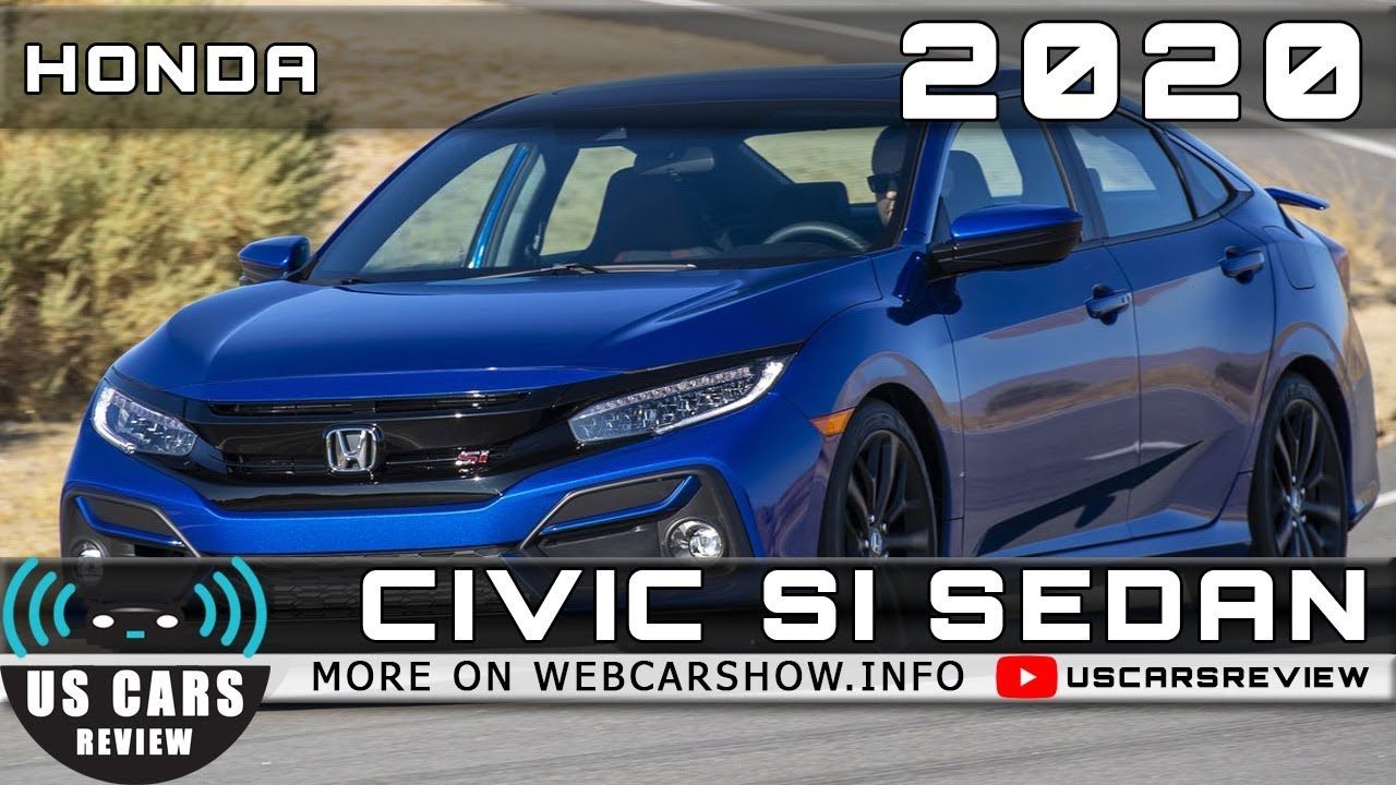2020 Honda Civic Review.2020 Honda Civic Si Sedan Review Release Date Specs Prices