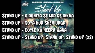 Stand Up [Lyrical Video] - [Raftaar, Manj Musik ,Big Dhillon]