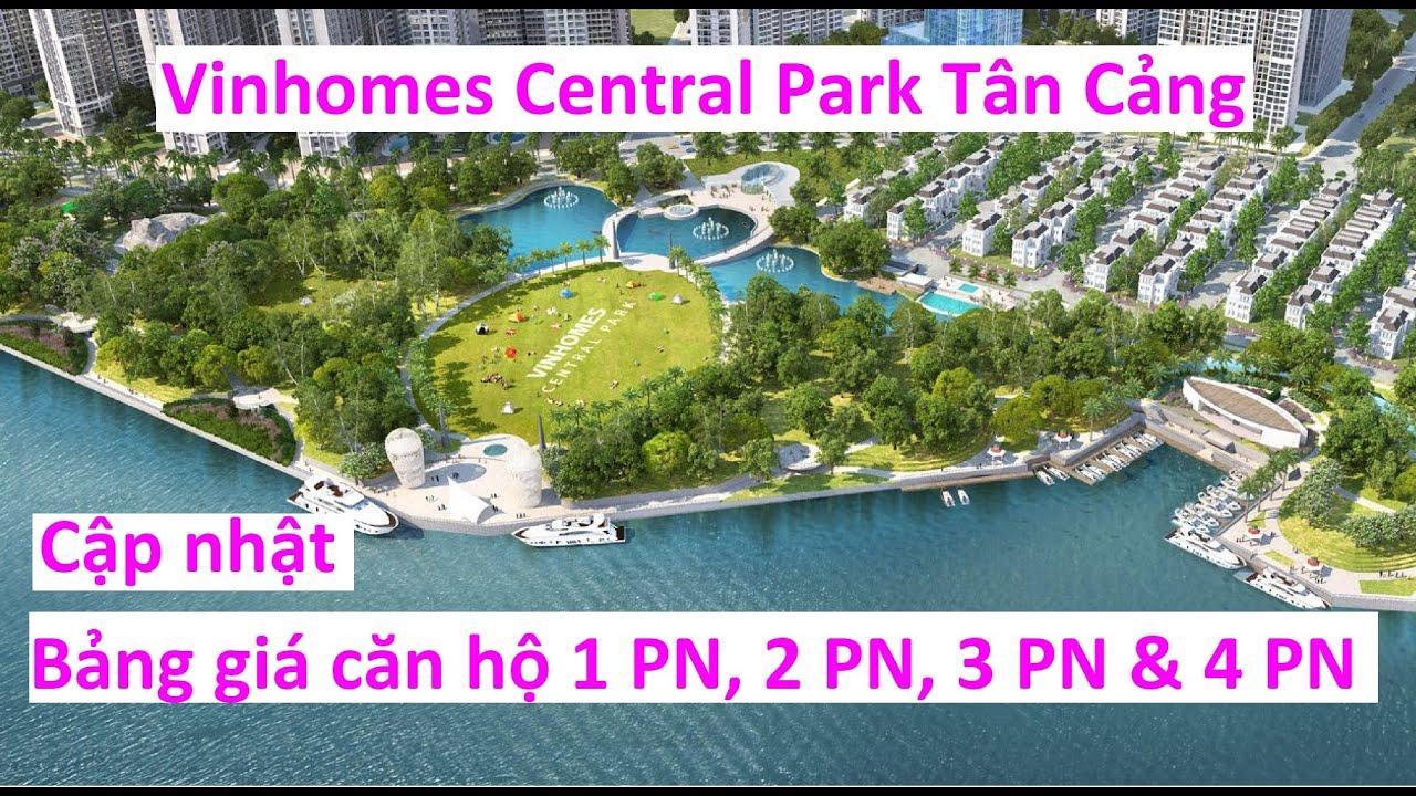 Vinhomes Central Park Tân Cảng Bảng giá Căn Hộ 2 Phòng Ngủ, 1 Phòng Ngủ, 3PN & 4PN Cập Nhật Mới Nhất
