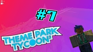 BUILDING A SIX FLAGS IN ROBLOX PT. 7 | Theme Park Tycoon 2