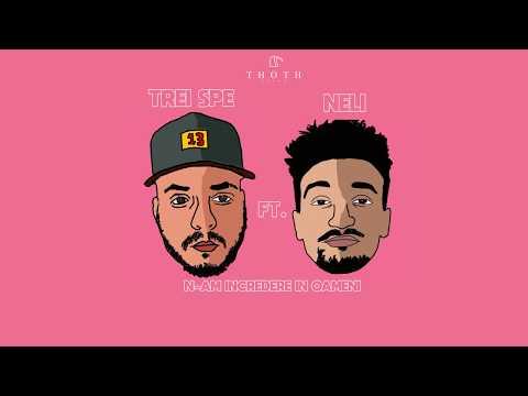 TREI SPE ft. NELI - N-am Incredere in Oameni (Official Audio)