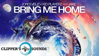Jordi Veliz & Kid Playerz Feat. Jake - Bring Me Home (Official Audio)