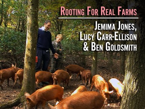 Rooting for Real Farms: Jemima Jones, Lucy Carr-Ellison & Ben Goldsmith