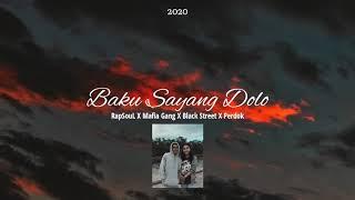 RapSouL - Baku Sayang Dolo X Mafia Gang X Black Street X perdok (Official Audio)
