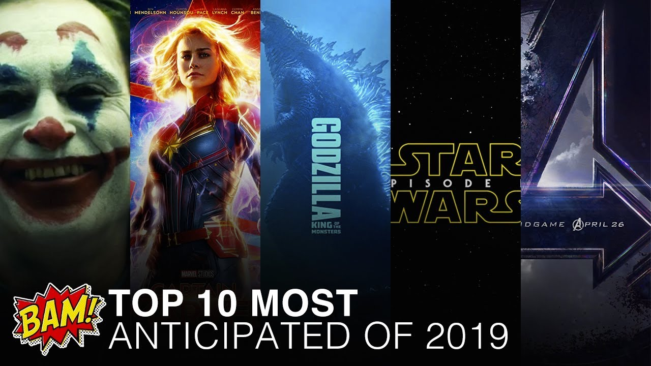 Most Anticipated Movies For 2019 Youtube