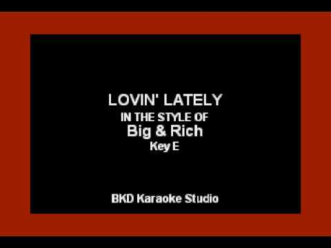 Lovin' Lately (In the Style of Big & Rich) (Karaoke with Lyrics)