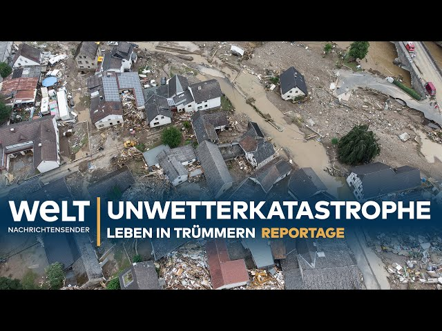 DIE UNWETTERKATASTROPHE - Leben in Trümmern   Reportage