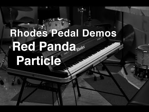 Rhodes Pedal Demos - Red Panda Particle