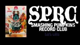 Smashing Pumpkins - Barb Wire [SPRC Download 2011]