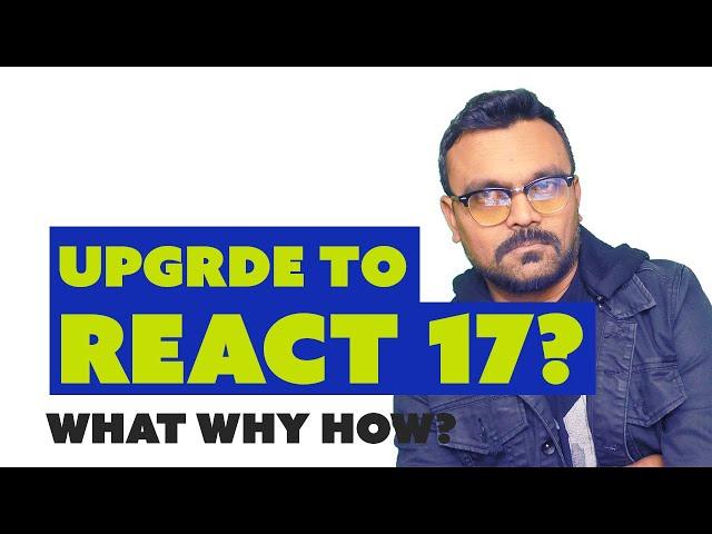 react 17 upgrade