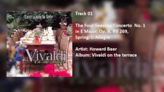 Howard Baer - The Four Seasons Concerto No. 1 in E Major, Op. 8, RV 269, Spring: I. Allegro (01)