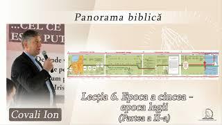 Panorama biblică | Lectia 6. Epoca a cincea - epoca legii. Parte a II-a