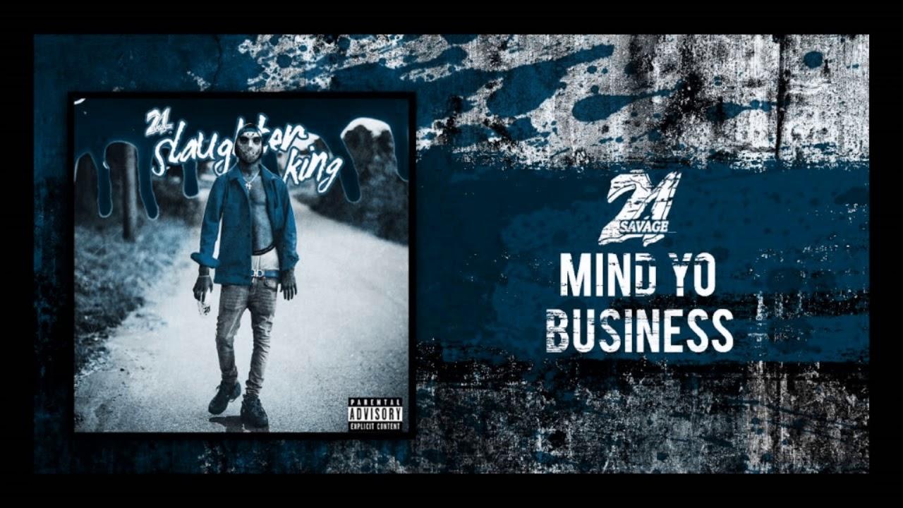 Download 21 Savage   Mind Yo Business slowed