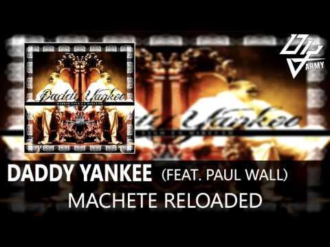 Daddy Yankee - Machete Reloaded - Feat. Paul Wall - Barrio Fino En Directo