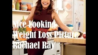 RACHAEL RAY WEIGHT LOSS  - Secrets of The Rachael Ray Weight Loss Program Thru Dieting