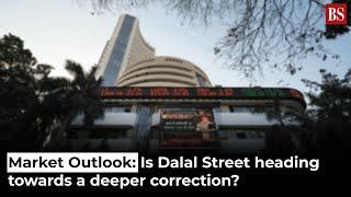 Market Outlook: Is Dalal Street heading towards a deeper correction?