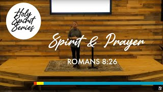 4/11 – The Holy Spirit | Spirit & Prayer (Romans 8:26)
