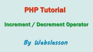 Increment / Decrement Operator - PHP Beginner Tutorial
