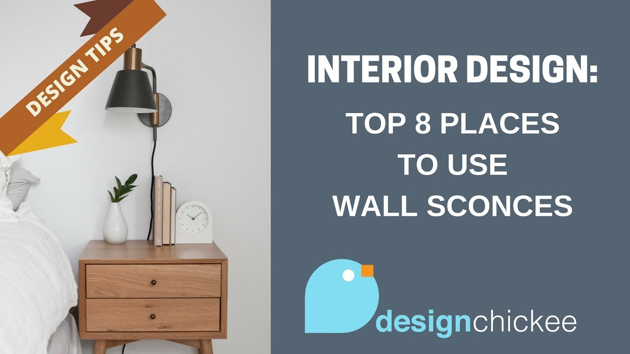 Interior Design Tips Top 8 Places To Use Wall Sconces In Your Home Youtube